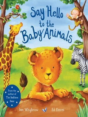 cover image of Say Hello to the Baby Animals