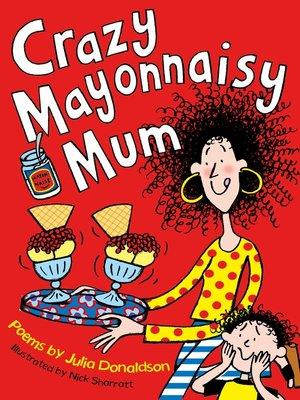 cover image of Crazy Mayonnaisy Mum