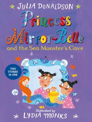 cover image of Princess Mirror-Belle and the Sea Monster's Cave