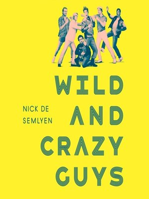 cover image of Wild and Crazy Guys