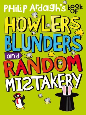 cover image of Philip Ardagh's Book of Howlers, Blunders and Random Mistakery