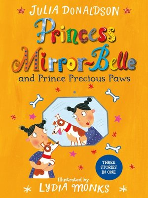 cover image of Princess Mirror-Belle and Prince Precious Paws