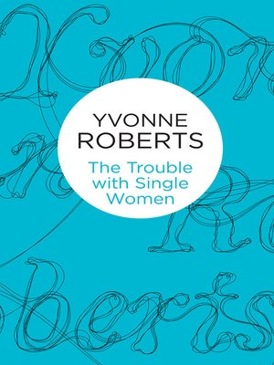 cover image of The Trouble with Single Women