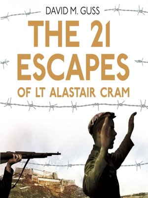 cover image of The 21 Escapes of Lt Alastair Cram