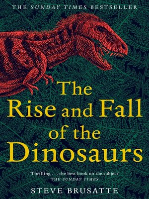 cover image of The Rise and Fall of the Dinosaurs