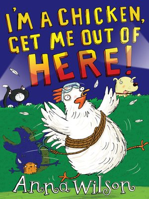 cover image of I'm a Chicken, Get Me Out of Here!