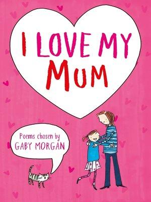 cover image of I Love My Mum