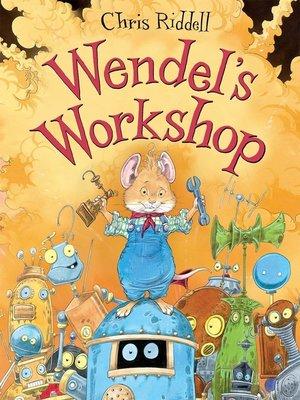 cover image of Wendel's Workshop