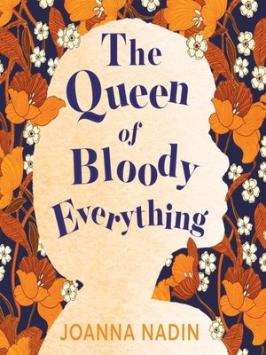 cover image of The Queen of Bloody Everything