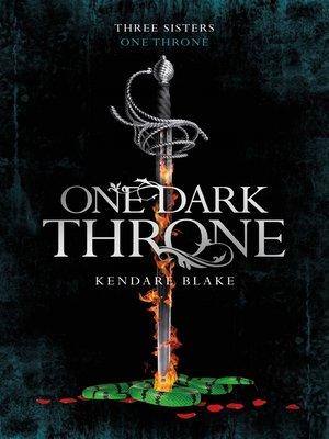 One Dark Throne by Kendare Blake · OverDrive (Rakuten