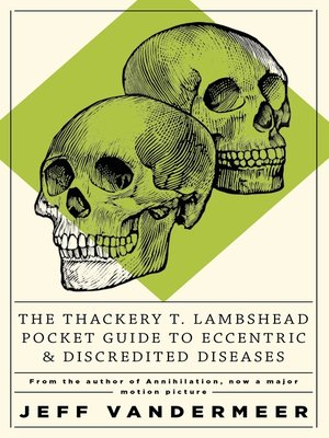 cover image of The Thackery T Lambshead Pocket Guide to Eccentric & Discredited Diseases