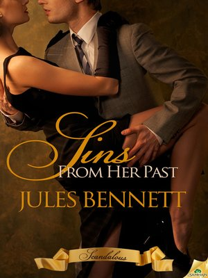 Sins From Her Past By Jules Bennett OverDrive Rakuten OverDrive Interesting Jules Bennett Sins Of Her Past Uploady