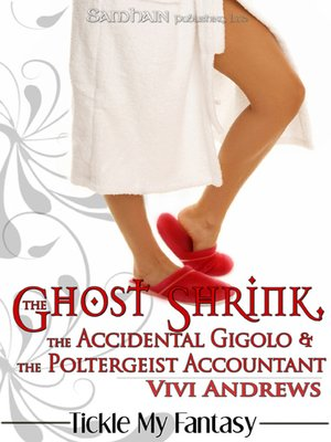 cover image of The Ghost Shrink, the Accidental Gigolo, & the Poltergeist Accountant