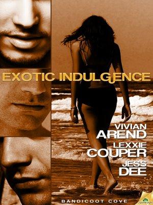 cover image of Exotic Indulgence