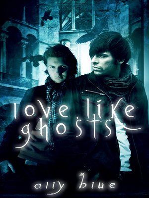 cover image of Love, Like Ghosts