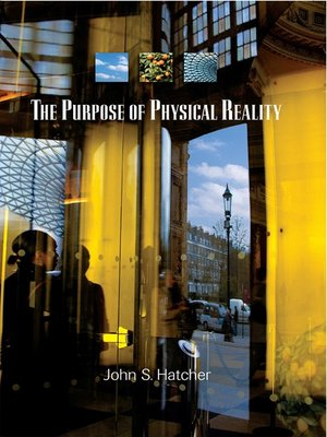 cover image of The Purpose of Physical Reality