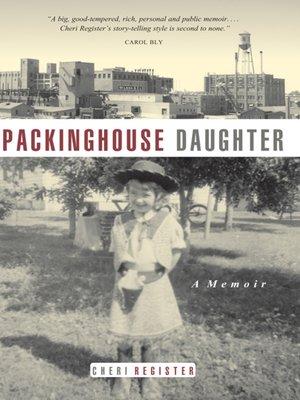 15 Results For Packinghouse Daughter A Memoir Cheri Register