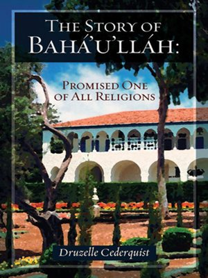 cover image of The Story of Bahá'u'lláh