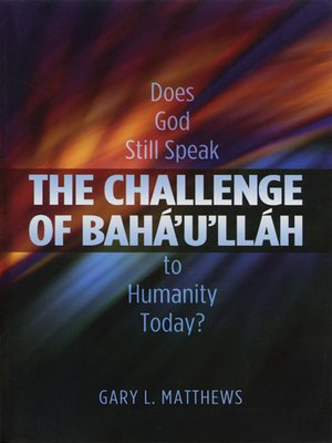cover image of The Challenge of Baha'u'llah
