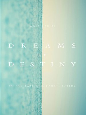 cover image of Dreams of Destiny in the Babi and Bahai Faiths