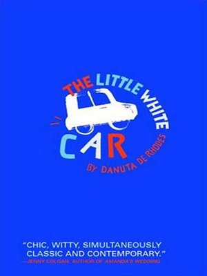 cover image of The Little White Car