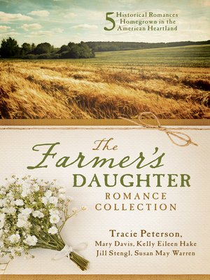 cover image of The Farmer's Daughter Romance Collection