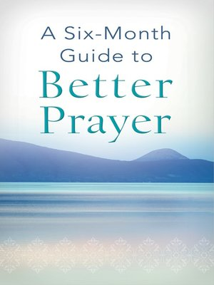 cover image of A Six-Month Guide to Better Prayer