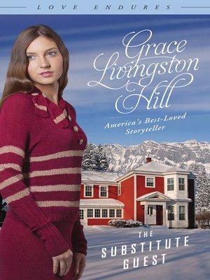Substitute Guest By Grace Livingston Hill Overdrive Rakuten