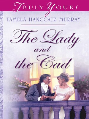 cover image of Lady And The Cad