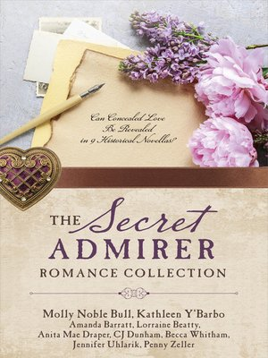 cover image of The Secret Admirer Romance Collection