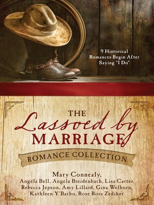 cover image of The Lassoed by Marriage Romance Collection