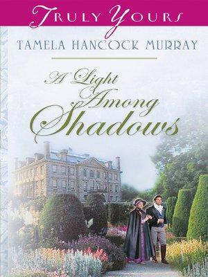 cover image of Light Among Shadows