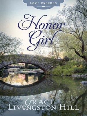 Honor Girl By Grace Livingston Hill Overdrive Rakuten Overdrive