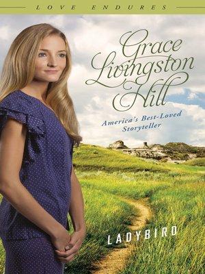 Ladybird By Grace Livingston Hill Overdrive Rakuten Overdrive