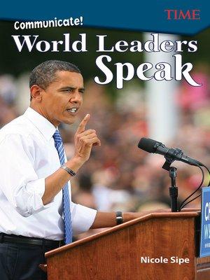 cover image of Communicate!: World Leaders Speak