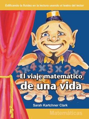 cover image of El viaje matemático de una vida (The Mathematical Journey of a Lifetime)