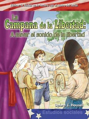 cover image of La Campana de la Libertad: A salvar el sonido de la libertad (The Liberty Bell )