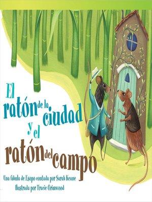 cover image of El ratón de la ciudad y el ratón del campo (The Town Mouse and the Country Mouse)