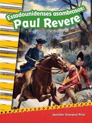 cover image of Estadounidenses asombrosos: Paul Revere (Amazing Americans: Paul Revere)