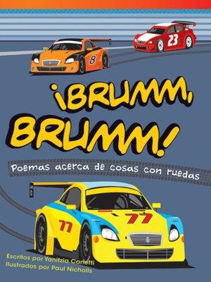 cover image of ¡Brumm, brumm! Poemas acerca de cosas con ruedas (Vroom, Vroom! Poems About Things with Wheels)