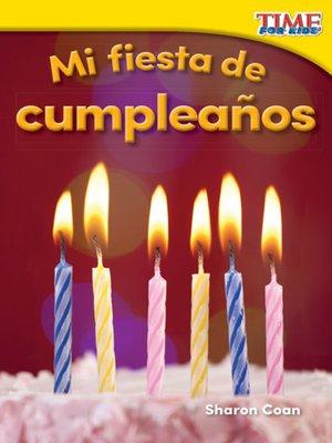 cover image of Mi fiesta de cumpleanos (My Birthday Party)