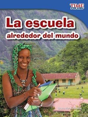 cover image of La escuela alrededor del mundo (School Around the World)