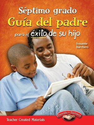 cover image of Septimo grado Guía del padre para el éxito de su hijo (Seventh Grade Parent Guide for Your Child's Success)