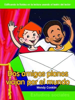 cover image of Dos amigos planos viajan por el mundo (Two Flat Friends Travel the World)