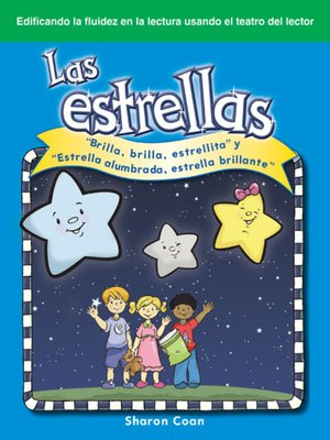"cover image of Las estrellas: ""Brilla, brilla, estrellita"" y ""Estrella alumbrada, estrella brillante"" (The Stars: Twinkle, Twinkle, Little Star and Star Light, Star Bright)"