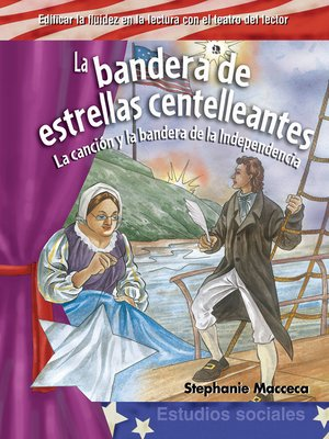 cover image of La bandera de estrellas centelleantes: La canción y la bandera de la Independencia (The Star-Spangled Banner)