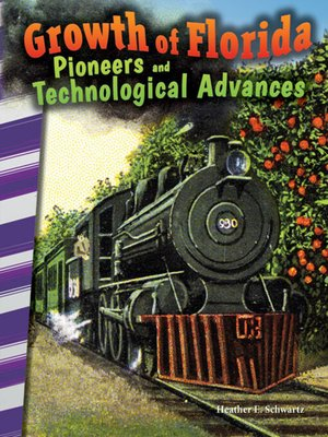 cover image of Growth of Florida: Pioneers and Technological Advances