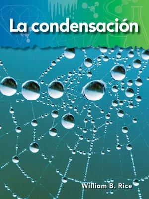 cover image of La condensación (Condensation)