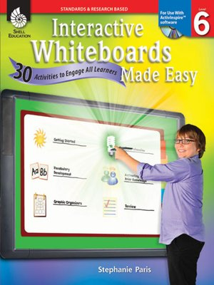 cover image of Interactive Whiteboards Made Easy: 30 Activities to Engage All Learners: Level 6 (ActivInspire Software)