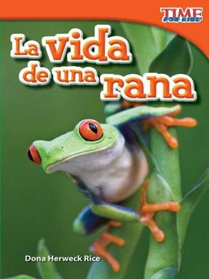 cover image of La vida de una rana (A Frog's Life)